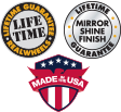 Made in USA, Lifetime Guarantee, Mirror Shine Finish